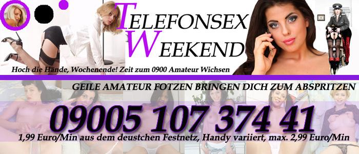 209 Telefonsex Weekend - Startschuss zum Amateursex Wichsen
